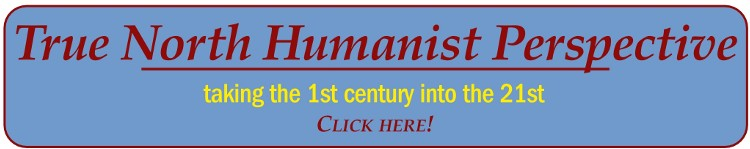 Click here for True North Humanist Perspective