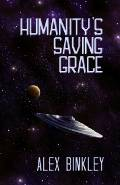 Image: Cover of Humanity's Saving Grace, a novel by Alex Binkley. Click to purchase at Amazon.ca